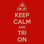 keep-calm-and-tri-on-13